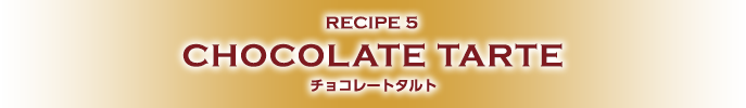 RECIPE5 CHOCOLATE TARTE